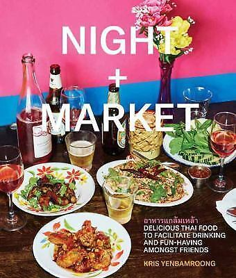 Night + Market: Delicious Thai Food to Facilitate Drinking and Fun-Having Amongs