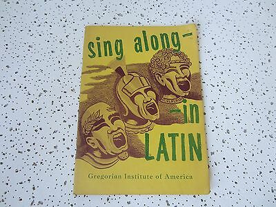 Sing Along in Roman Latin: A Collection of Old Favorite Melodies  Gregorian Ins