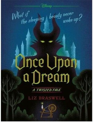 Disney Twisted Tales Once Upon a Dream (A Twisted Tale) Liz Braswell (Paperback)