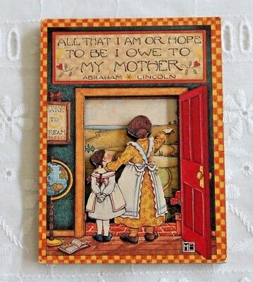 Mary Engelbreit 3D Magnet: 'All That I Am or Hope to Be I Owe to my Mother'