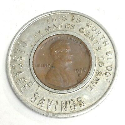 """Cascade Savings (Bank, Seattle WA) """"This is Worth $1.00"""" 1979-D Encased Penny"""