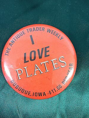 Vintage The Antique Trader Weekly I Love Plates Pinback Button Pin