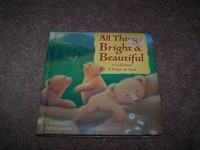 All Things Bright & Beautiful: A Collection of Prayer and Verse.  Board Book.