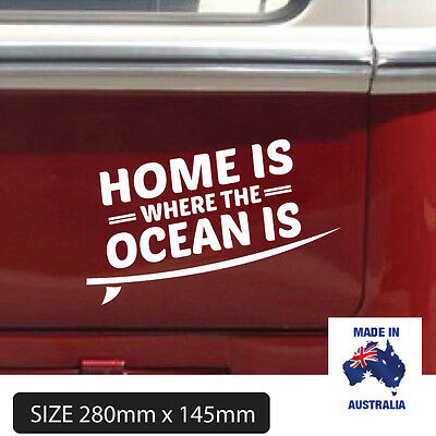 HOME IS WHERE THE OCEAN IS Popular Surf Car Sticker Decal size 280mm x 145mm