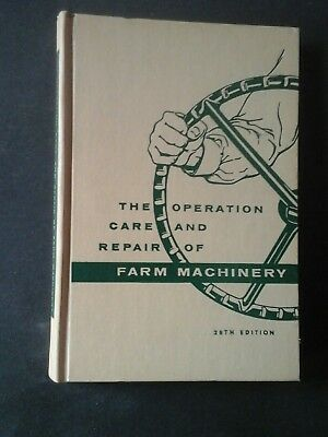 The Operation Care and Repair of Farm Machinery, 28th Edition, 1957. John Deere