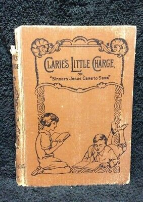 CLARIE'S LITTLE CHARGE By M.L.C. - Undated 19th-C Child's Book Vintage Rare!
