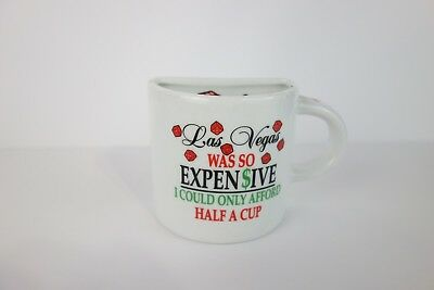 "Las Vegas was so expensive I could only afford half a cup"" Coffee Mug 10 oz. 1"