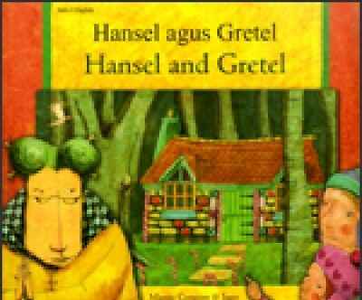 Hansel & Gretel - Irish & English: Bilingual Childrens Book