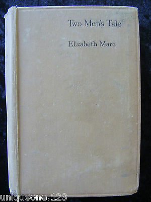 SIGNED ~ TWO MEN'S TALE by ELIZABETH MARC ~ HUTCHINSON & CO.~ RARE 1ST EDITION.