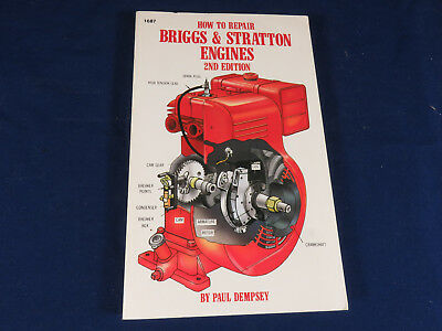 How to Repair Briggs and Stratton Engines by Paul Dempsey (1984, Paperback)