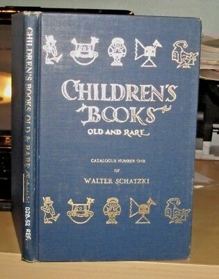 Children's Books Old and Rare. By Walter Schatzki (1974) collecting reference