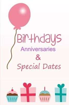 Birthdays Anniversaries and Special Dates:  by Birthday Books New Paperback Book