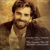 Yesterday, Today, Tomorrow: The Greatest Hits Of Kenny Loggins Cd By   Brand New
