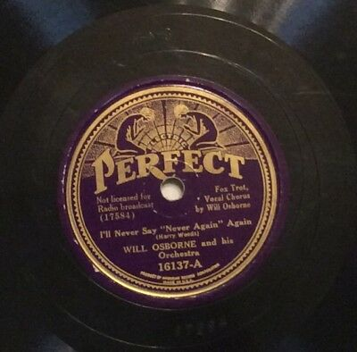 Will Osborne on 78 rpm Perfect 16137: I'll Never Say Never Again/How Can I Hold