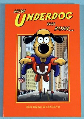How UNDERDOG was Born Paperback SIGNED BY UNDERDOG CREATOR Buck Biggers