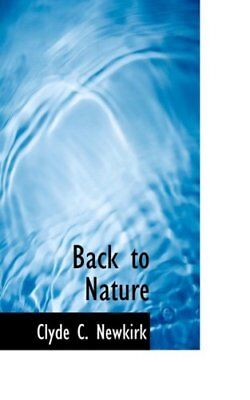 NEW Back to Nature by Clyde C. Newkirk