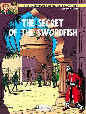 The Adventures of Blake and Mortimer: v. 16: The Secret of the Swordfish,...