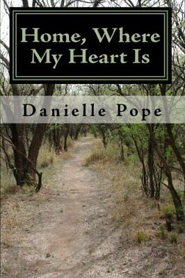 NEW Home, Where My Heart Is by Danielle Pope