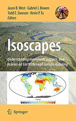 Isoscapes: Understanding movement, pattern, and process on Earth through isotope
