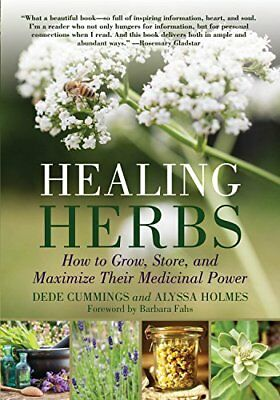 NEW Healing Herbs: How to Grow, Store, and Maximize Their Medicinal Power