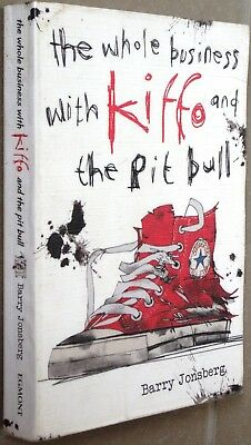 The Whole Business with Kiffo and the Pit Bull by Barry Jonsberg (Paperback)