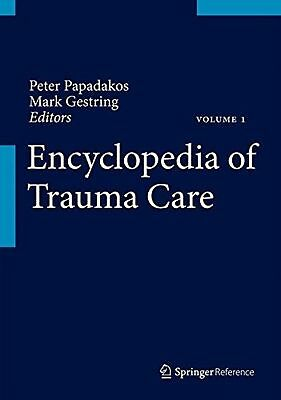 Encyclopedia of Trauma Care [Hardcover] [Sep 17, 2015] Papadakos, Peter J. an...