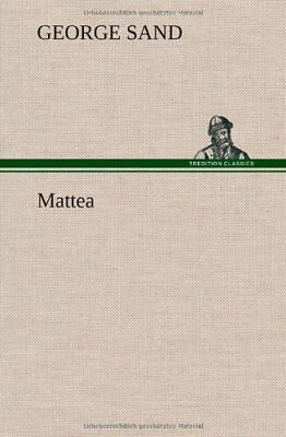 NEW Mattea (French Edition) by George Sand