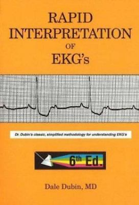 Rapid Interpretation of EKG's by Dale Dubin (2000, Paperback, 6th Edition)