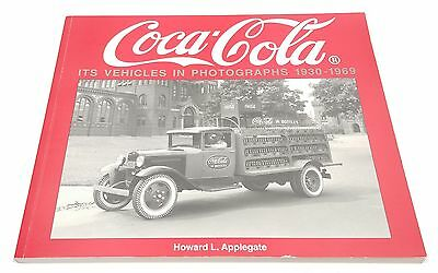 Coca Cola It's Vehicals in Photographs 1930-1969