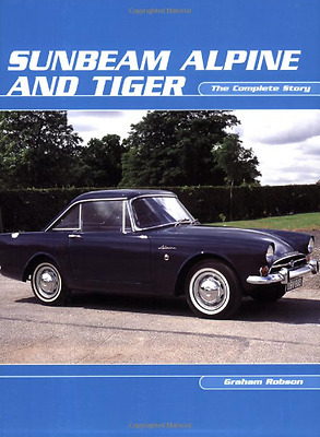Sunbeam Alpine and Tiger : The Complete Story - La historia de Sunbeam (inglés)