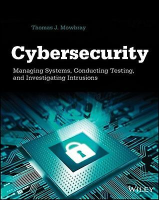 Cybersecurity: Managing Systems Conducting Testing and Investigating Intrusions