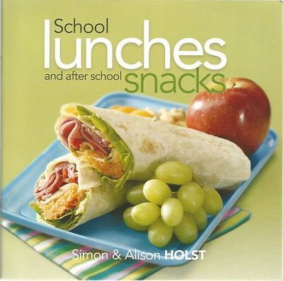 School Lunches & After School Snacks Cook Book
