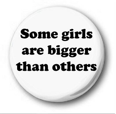 Some Girls Are Bigger Than OTROS - 2.5cm / 25mm Botón Insignia -smiths MORRISSEY