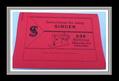 Extended SINGER Model 239 AKA Fashion Mate sewing machine instruction Manual