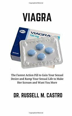 Viagra: The Fastest Action Pill to Ga by Dr Russell M. Castro New Paperback Book