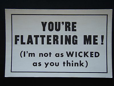 You're Flattering Me I'm Not As Wicked As You Think Postcard