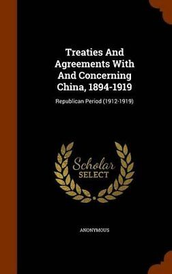 Treaties And Agreements With And Concerning China, 1894-1919: Republican Period