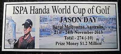 JASON DAY 2013 World Cup Champion  Royal Melbourne 3DPlaque free post*****