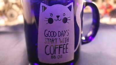 Blue Glass Coffee Mug - Good Days Start With Coffee And Cat
