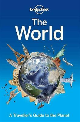 Lonely Planet the World A Traveller's Guide to the Planet PDF