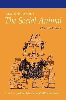Readings about the Social Animal by Joshua Aronson and Elliot Aronson (2011,...