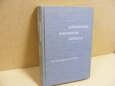 Vintage Book~ Introductory  Engineering Materials~Cowdry , Bartholomew Mcgraw 53