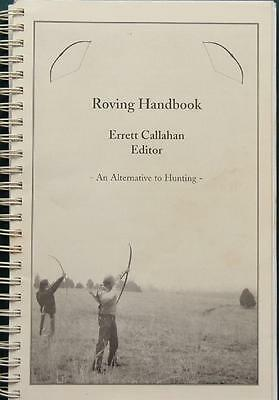 ARCHERY ROVING BOOK by Errett Callahan for TRADITIONAL LONGBOW  RECURVE Shooting