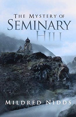 NEW The Mystery of Seminary Hill by Mildred Nidds