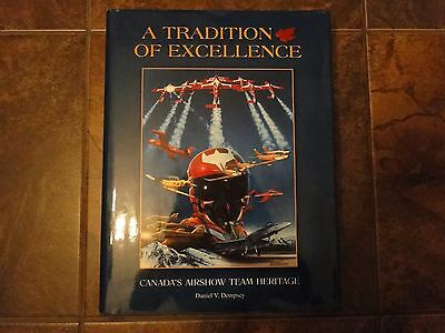 A tradition of excellence: Canada's airshow team heritage Hardcover – 2001