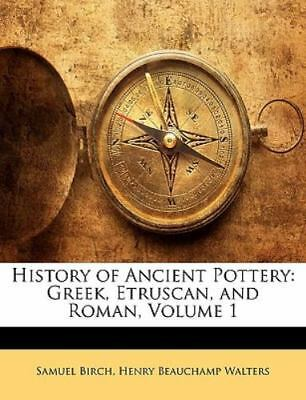 History of Ancient Pottery: Greek, Etruscan, and Roman, Volume 1