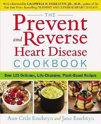 The Prevent And Reverse Heart Disease Cookbook - Esselstyn, Ann Crile/ Esselstyn