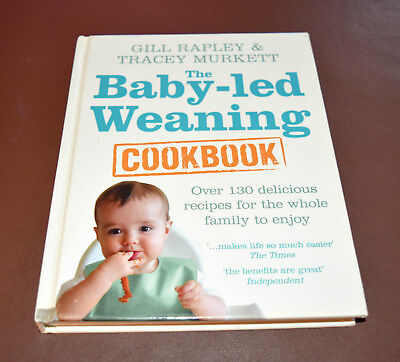 The Baby-led Weaning Cookbook - over 130 receipes for the whole family