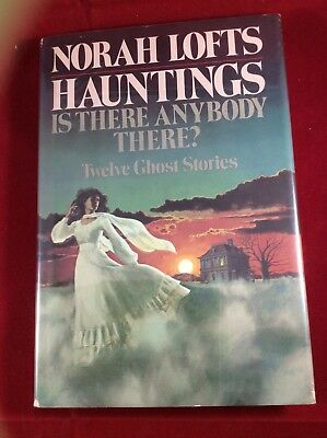 Norah Lofts, Hauntings,Is There Anybody There? Doubleday & Company, 1975. 1st US