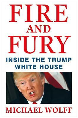 Fire and Fury: Inside the Trump White House by  Michael Wolff (hardcover)